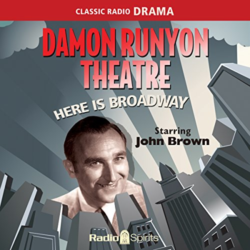 Damon Runyon Theatre: Here Is Broadway audiobook cover art