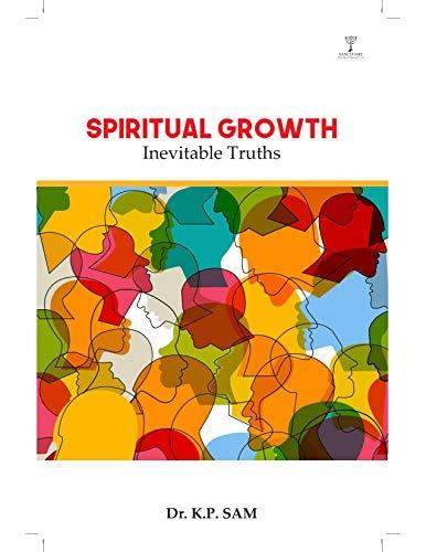 SPIRITUAL GROWTH: Inevitable Truths (English Edition)