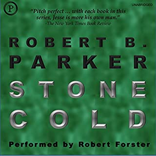 Stone Cold     Jesse Stone, Book 4              By:                                                                                                                                 Robert B. Parker                               Narrated by:                                                                                                                                 Robert Forster                      Length: 5 hrs and 51 mins     267 ratings     Overall 4.2