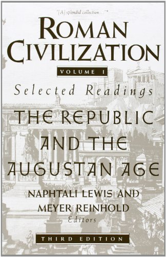 Roman Civilization: Selected Readings: The Republic and the Augustan Age, Volume 1 (Roman Civilization Series)