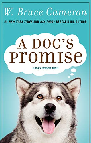 A Dog's Promise: A Novel (A Dog's Purpose, 3)