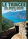 Le trincee sul monte Creino. Caposaldo austro-ungarico della val di Gresta, Trento 1914-1918