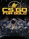 CS: Go for Gold [OV/OmU]