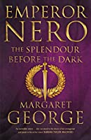 Emperor Nero: The Splendour Before The Dark (Nero Series)