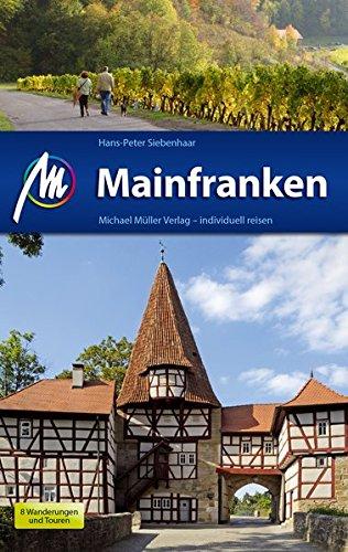 Mainfranken Reiseführer Michael Müller Verlag: Individuell reisen mit vielen praktischen Tipps.