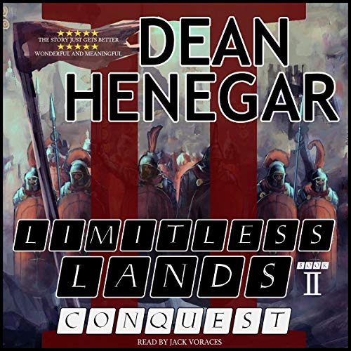 Limitless Lands, Book 2: Conquest (A LitRPG Adventure)                    By:                                                                                                                                 Dean Henegar                               Narrated by:                                                                                                                                 Jack Voraces                      Length: 10 hrs and 51 mins     5 ratings     Overall 5.0
