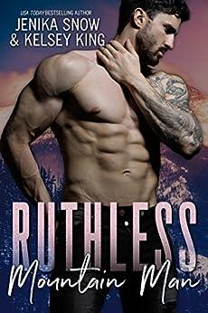 Ruthless Mountain Man by [Jenika Snow, Kelsey King]