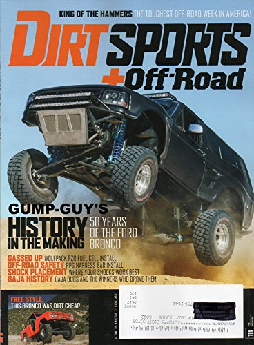 Dirt Sports + Off-Road July 2016 Magazine HISTORY IN THE MAKING: 50 YEARS OF THE FORD BRONCO