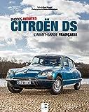 Citroën DS: L'avant-garde française. Photos inédites