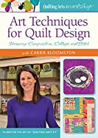 Art Techniques for Quilt Design: Drawing, Composition, Collage, and Stitch [DVD]