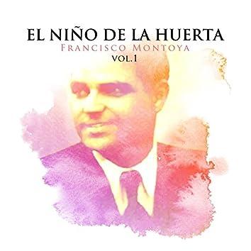 El Niño de la Huerta, Francisco Montoya, Vol. 1