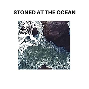 Stoned at the Ocean