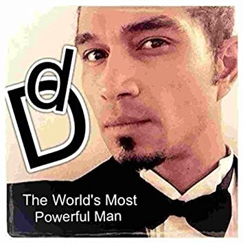 The World's Most Powerful Man