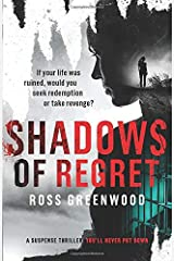 SHADOWS OF REGRET: If your life was ruined, would you seek redemption or take revenge? Paperback