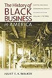 The History of Black Business in America: Capitalism, Race, Entrepreneurship: Volume 1, To 1865
