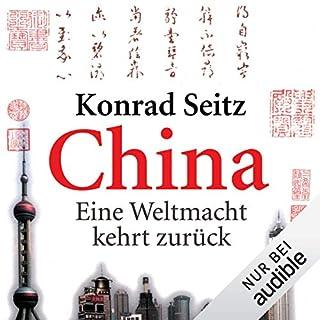 China: Eine Weltmacht kehrt zurück                   Autor:                                                                                                                                 Konrad Seitz                               Sprecher:                                                                                                                                 Reinhard Friedrich                      Spieldauer: 19 Std. und 4 Min.     534 Bewertungen     Gesamt 4,1