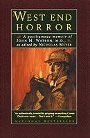 The West End Horror: A Posthumous Memoir of John H. Watson, M.D. (The Journals of John H. Watson, M.D.)