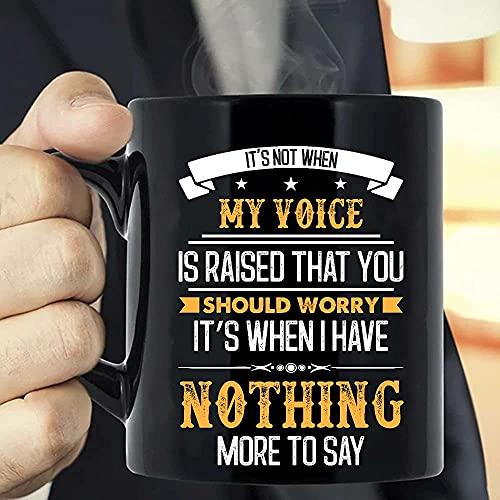 N\A Taza No es Cuando mi Voz se Alza, deberías preocuparte