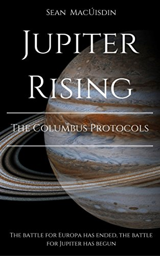 Jupiter Rising - The Columbus Protocols (The Gliesium Chronicles Book 2) (English Edition)