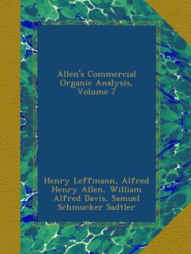 Allen's Commercial Organic Analysis, Volume 7