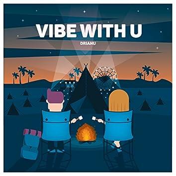 Vibe With U