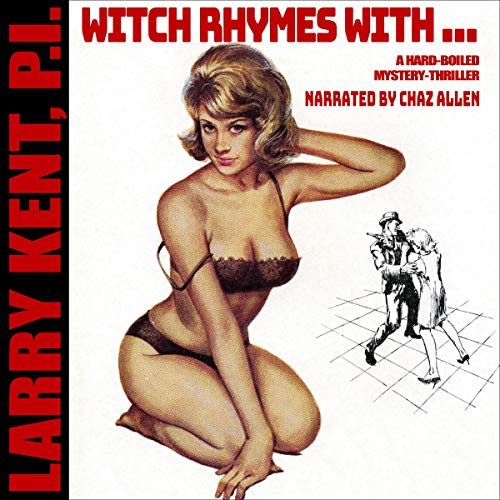 Couverture de Larry Kent 646: Witch Rhymes With...