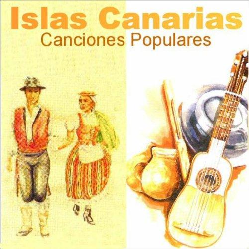 Islas Canarias - Canciones Populares