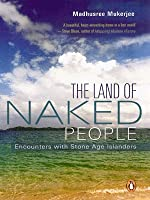 The Land of Naked People: Encounters with Stone Age People