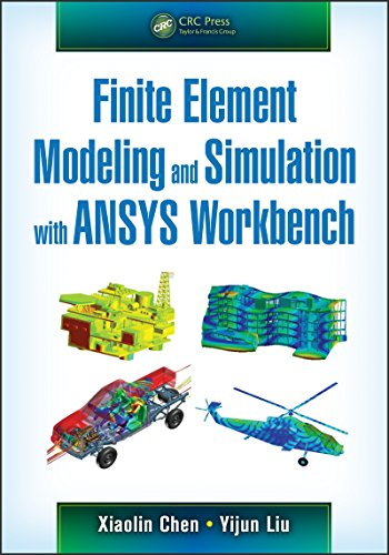 Finite Element Modeling and Simulation with ANSYS Workbench (English Edition)