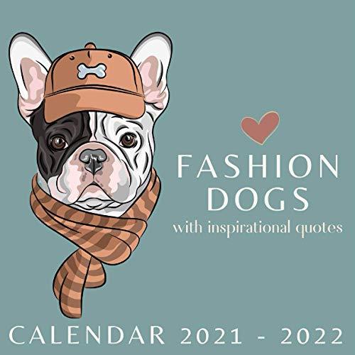 Fashion Dogs Calendar 2021-2022: Inspirational Quotes April 2021 - June 2022 Square Photo Book Monthly Planner Mini Art Calendar