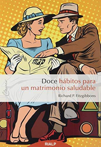 Doce Habitos para un matrimonio saludable: 14 (Claves)
