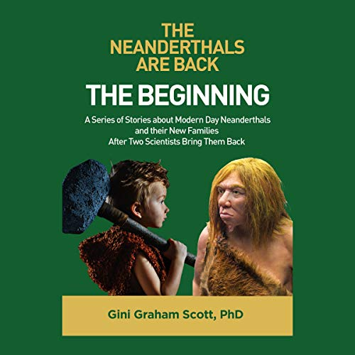 The Neanderthals Are Back: The Beginning audiobook cover art