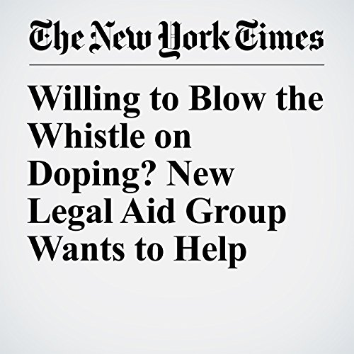 Willing to Blow the Whistle on Doping? New Legal Aid Group Wants to Help copertina