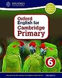 Oxford international primary. English Cambridge. Student's book. Per la Scuola elementare. Con espansione online (Vol. 6) (Op Primary Supplementary Courses)