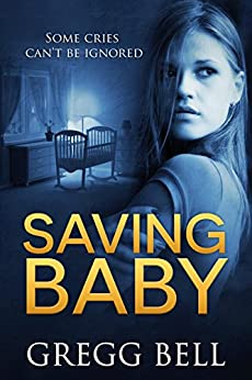 Saving Baby by [Gregg Bell]
