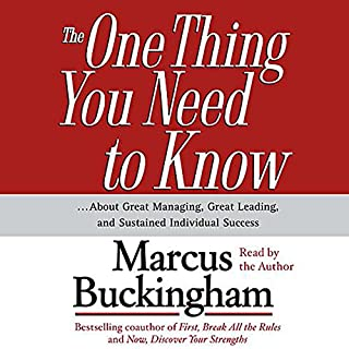 The One Thing You Need To Know...About Great Managing, Great Leading, and Sustained Individual Success audiobook cover art