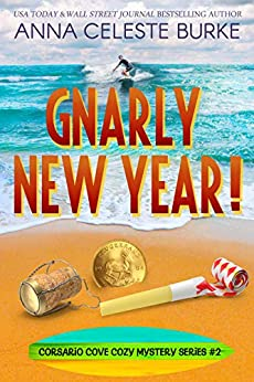 Gnarly New Year Corsario Cove Cozy Mystery #2 by [Anna Celeste Burke, Ying Cooper]