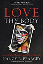 Love Thy Body: Answering Hard Questions about Life and Sexuality (English Edition).