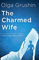 The Charmed Wife: A beautifully written, powerful reimagining that picks up thirteen years after Cinderella and Prince Charming said 'I do'