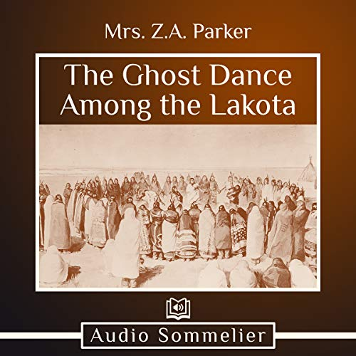 The Ghost Dance Among the Lakota audiobook cover art