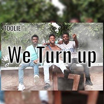 We Turn Up
