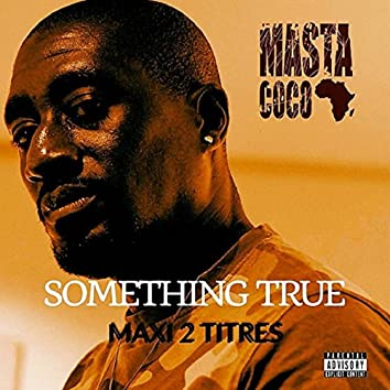Something True (MAXI 2 Titres)