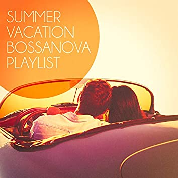 Summer Vacation Bossanova Playlist
