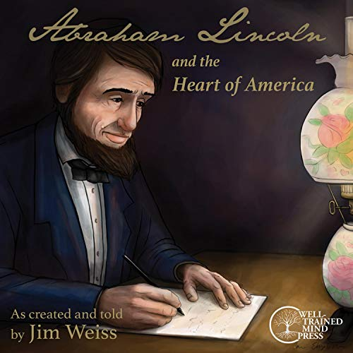 Abraham Lincoln and the Heart of America Audiobook By Jim Weiss cover art