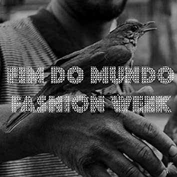 Fim do Mundo Fashion Week (feat. Vasto & Ués)