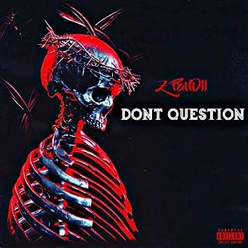 Dont Question