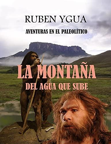 LA MONTAÑA DEL AGUA QUE SUBE (Spanish Edition)