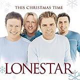 LONESTAR-THIS CHRISTMAS TIME