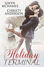 Holiday Terminal: (A Second Chance Secret Baby Billionaire Holiday Romance) (The Warren Family Holidays Book 1)