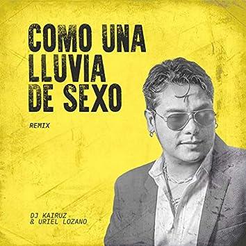 Como una Lluvia de Sexo (Remix)